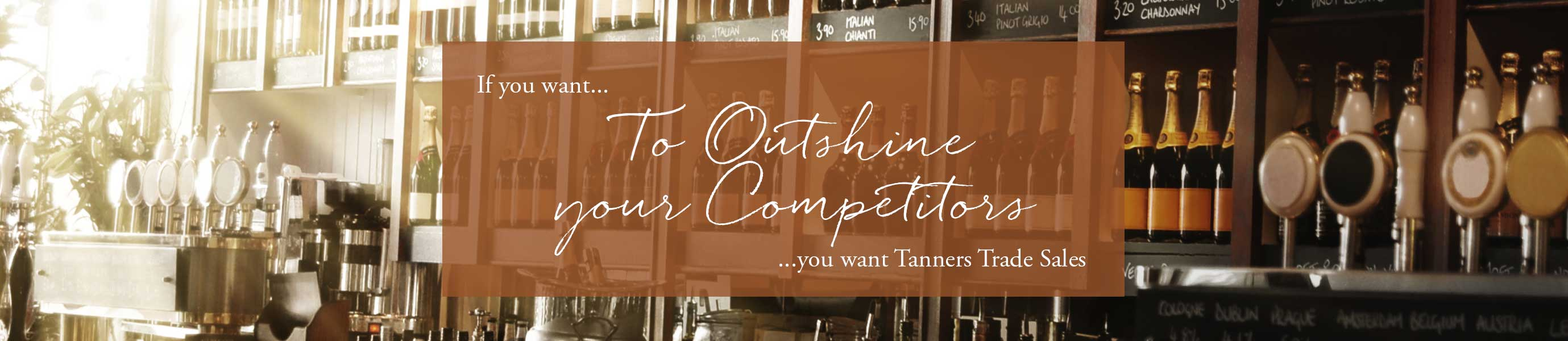 Outshine your competitors with Tanners Trade