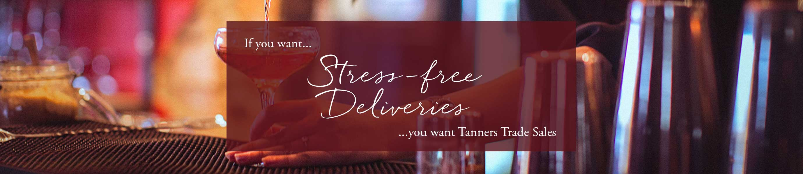 Enjoy Stress Free Deliveries with Tanners trade