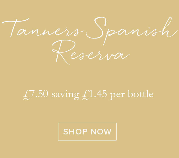 Special Offer Tanners Spanish Reserva
