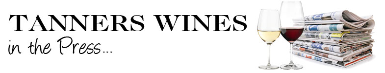 Click to browse all Tanners Wines In The Press